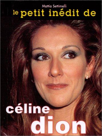 9788873012528: LE PETIT INEDIT DE CELINE DION