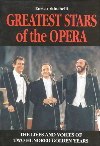 Greatest Stars of the Opera: The Lives and Voices of Two Hudred Golden Years: Enrico Stinchelli