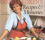 Sophia Lorens Recipes and Memories: Loren, Sophia