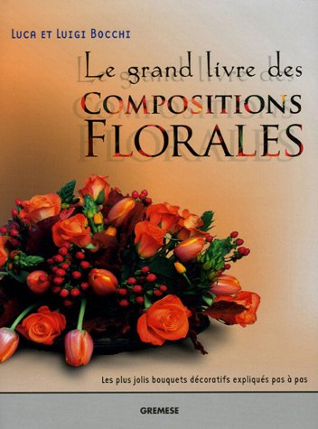9788873016205: Le grand livre des Compositions Florales