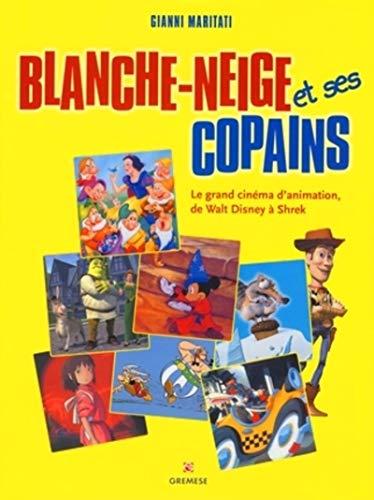 Blanche-Neige et ses copains : Le grand cinéma d'animation, de Walt Disney à ...