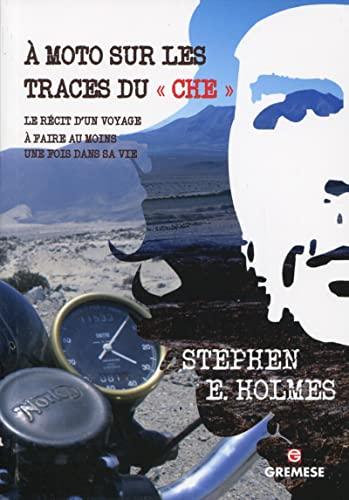 9788873017585: À moto sur les traces du « Che »: Le récit d'un voyage à faire au moins une fois dans sa vie.