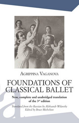 Foundations of Classical Ballet: New, Complete and Unabridged Translation of the 3rd Edition (...