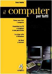 9788873036012: Il computer per tutti