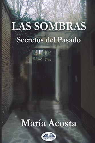 Las Sombras: Secretos del Pasado: Acosta, Maria
