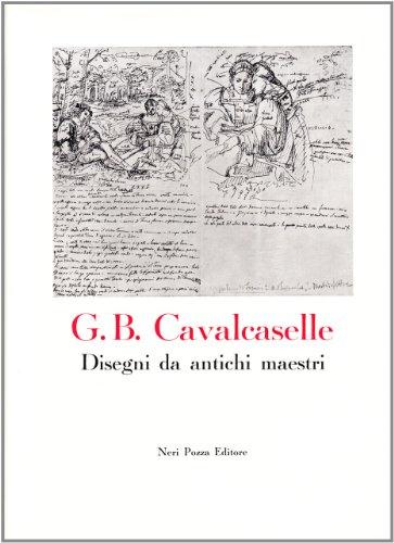 G.B.Cavalcaselle. Disegni da antichi maestri.: Catalogo della Mostra: