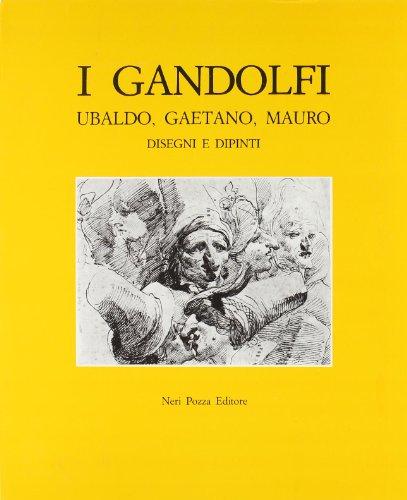 I Gandolfi, Ubaldo, Gaetano, Mauro. Disegni e Dipinti.: Catalogo della Mostra: