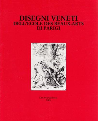 Disegni veneti dell'Ecole des Beaux-Arts di Parigi.: Catalogo della Mostra: