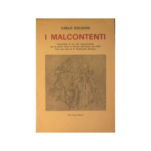 I Malcontenti. Commedia in tre atti rappresentata: Goldoni,Carlo.