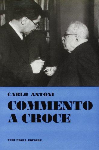 Commento a Croce.: Antoni,Carlo.