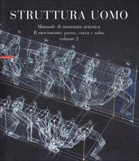 9788873057963: Struttura uomo. Manuale di anatomia artistica