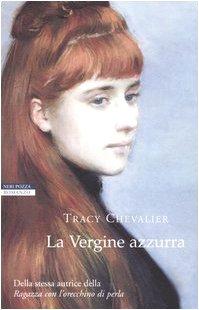 La Vergine azzurra: Tracy Chevalier