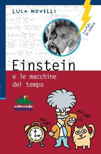 9788873071860: Einstein e le macchine del tempo
