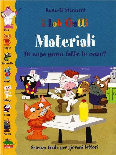 Materiali. Di cosa sono fatte le cose? (9788873072034) by [???]