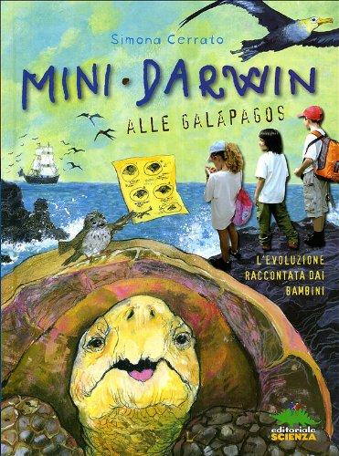 9788873074304: Mini Darwin. Alle Galápagos. L'evoluzione raccontata dai bambini