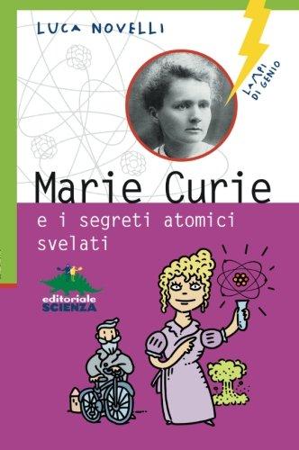 9788873075479: Marie Curie e i segreti atomici svelati (Italian Edition)