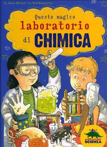 9788873075714: Questo magico laboratorio di chimica