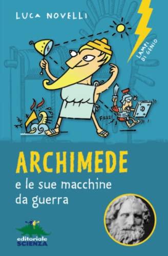 9788873079927: Archimede e le sue macchine da guerra. Nuova ediz.