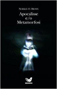 Apocalisse e-o metamorfosi (8873100252) by Norman O. Brown