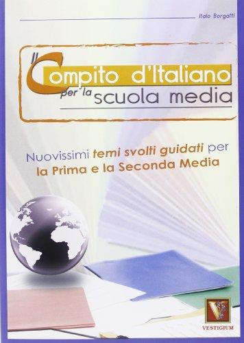 9788873124900: Il compito d'italiano. Per la 1ª e la 2ª classe della Scuola media (I grandi libri)