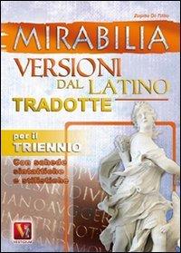 9788873126201: Mirabilia. Versioni dal latino tradotte per il triennio (I grandi libri)