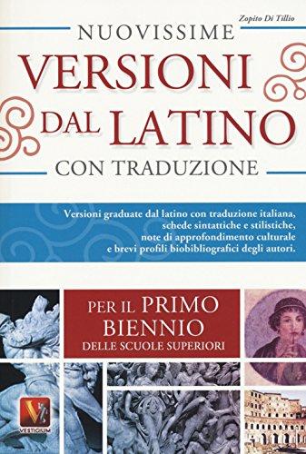 Nuovissime versioni dal latino. Versioni graduate dal: Zopito Di Tillio