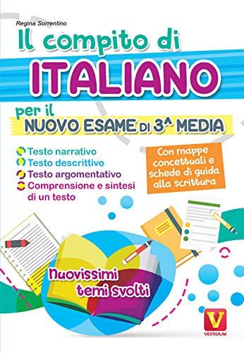 9788873128373: Il compito di italiano per il nuovo esame di 3ª media. Nuovissimi temi svolti. Con mappe concettuali e schede di guida alla scrittura