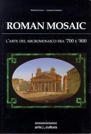 9788873170006: Roman mosaic. L'arte del micromosaico tra '700 e '800