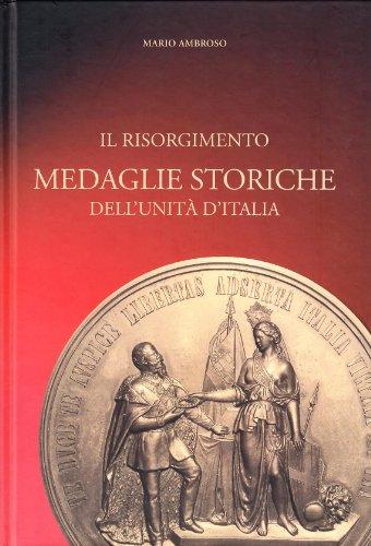 Il Risorgimento. Medaglie storiche dell Unità d: Mario Ambroso