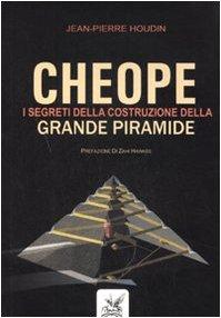 9788873252122: Cheope. I segreti della costruzione della grande piramide