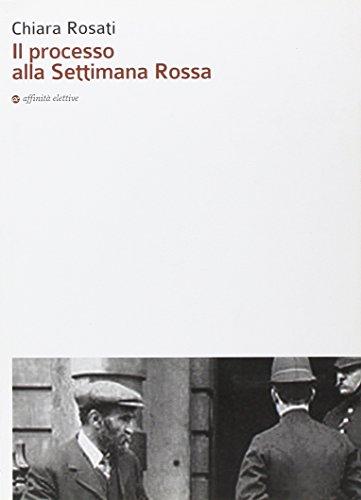 9788873262299: Il processo alla Settimana Rossa (Storia, storie)