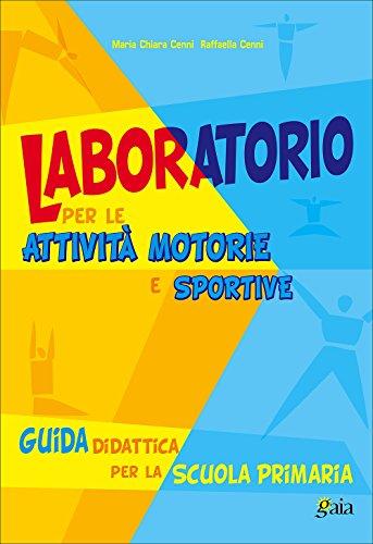 9788873340317: Laboratorio per le attivit� motorie e sportive. Per la Scuola elementare