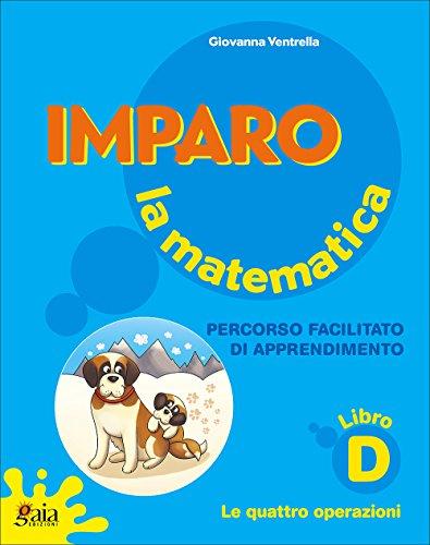 9788873342120: Imparo la matematica. Vol. D. Per la Scuola elementare