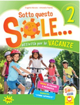 9788873342755: Sotto questo sole... Attività per le vacanze-Fascicolo delle regole. Per la Scuola elementare. Con Libro: Storie capovolte: 2