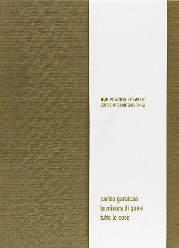 9788873361008: Carlos Garaicoa: La misura di quasi tutto le cose- 31 gennaio- 2 maggio, 2004 / Siena, Palazzo delle Papesse