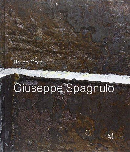 Giuseppe Spagnulo. Il Fuoco, Arte (Book): Corà, Bruno;Spagnuolo, Giuseppe