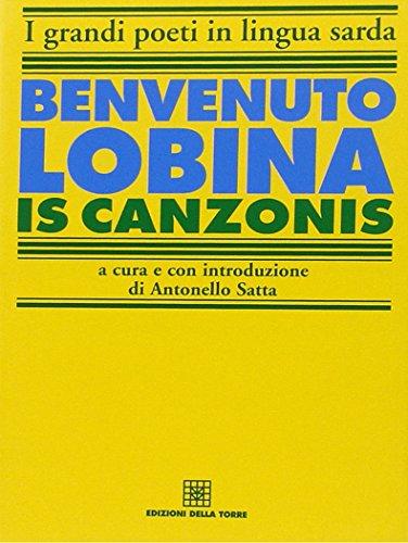 Is canzonis (I grandi poeti in lingua sarda): Lobina, Benvenuto