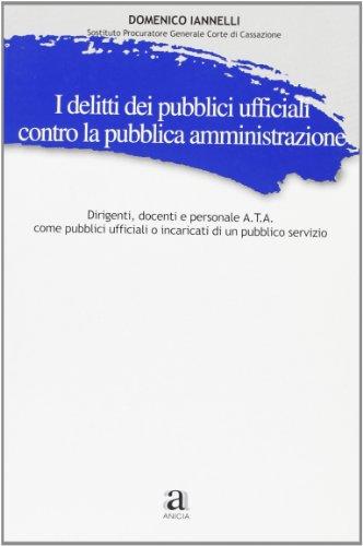9788873460244: I delitti dei pubblici ufficiali contro la pubblica amministrazione