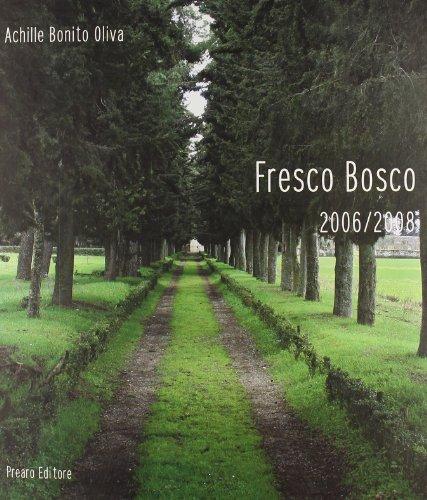 Fresco bosco 2006/2008: Achille Bonito Oliva