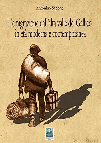 L'emigrazione dell'alta valle del Gallico in et? moderna e contemporanea (Questa terra ? ...