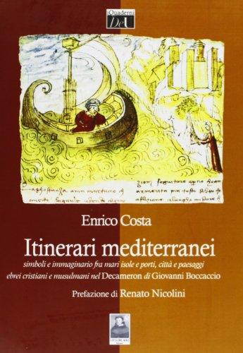 Itinerari mediterranei simboli e immaginario fra mari,: Costa,Enrico.