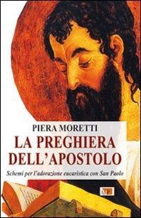 9788873575214: La preghiera dell'apostolo. Schemi per l'adorazione eucaristica con San Paolo (Momenti di riflessione)