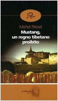 9788873712541: Mustang, un regno tibetano proibito