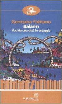 Balarm. Voci da una città in ostaggio (La biblioteca di domani) - Germana Fabiano