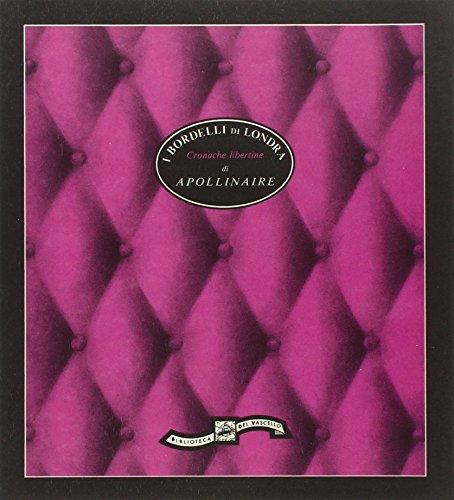 I bordelli di Londra. Cronache libertine (Paperback): Guillaume Apollinaire