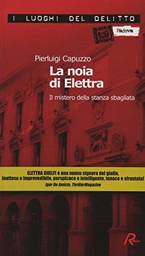 9788873714712: La noia di Elettra. Il mistero della stanza sbagliata (I luoghi del delitto)