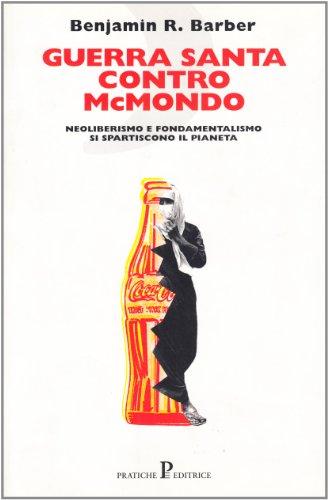 Guerra santa contro McMondo (8873806066) by Benjamin R. Barber