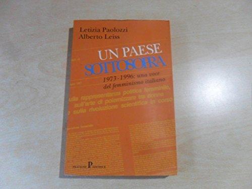 Un paese sottosopra 1973- 1996: una voce del femminismo italiano.: Paolozzi,Letizia. Leiss,Alberto.