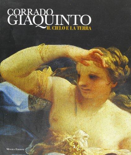 9788873811343: Corrado Giaquinto. Il cielo e la terra. Catalogo della mostra (Cesena, 9 dicembre 2005-15 marzo 2006)