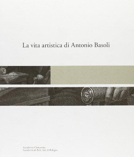 9788873811527: La vita artistica di Antonio Basoli